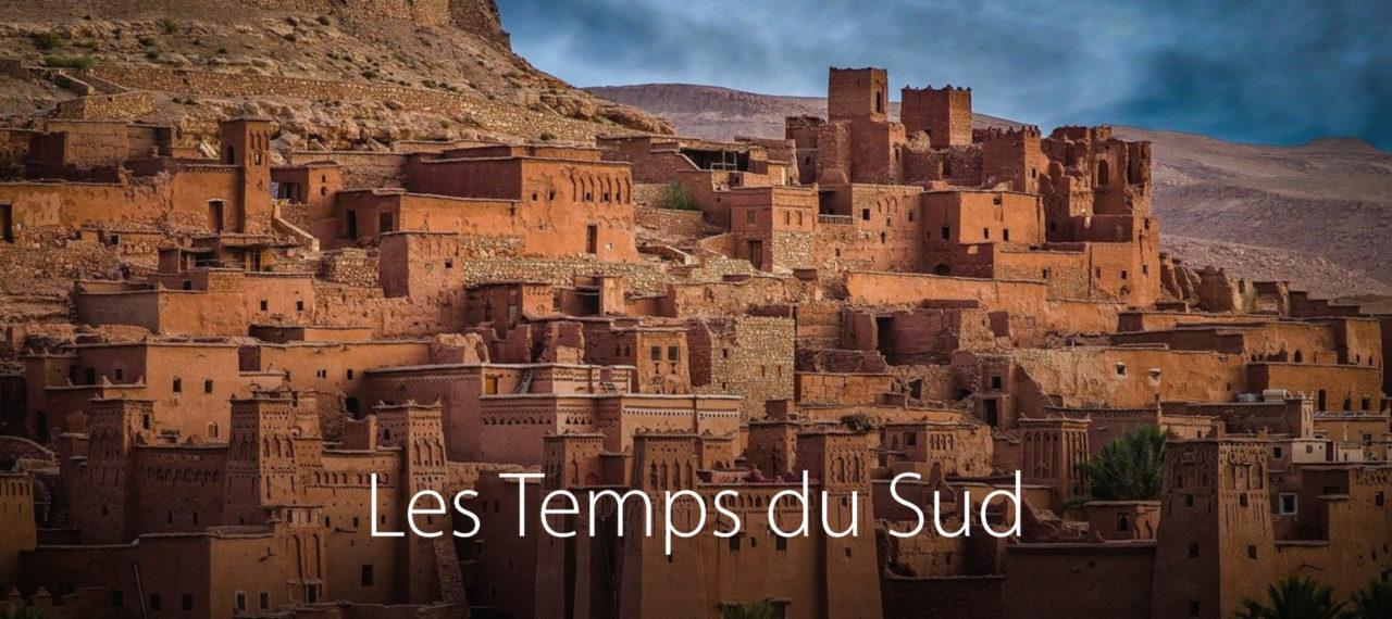 Les Temps du Sud - Voyage au Sahara Marocain
